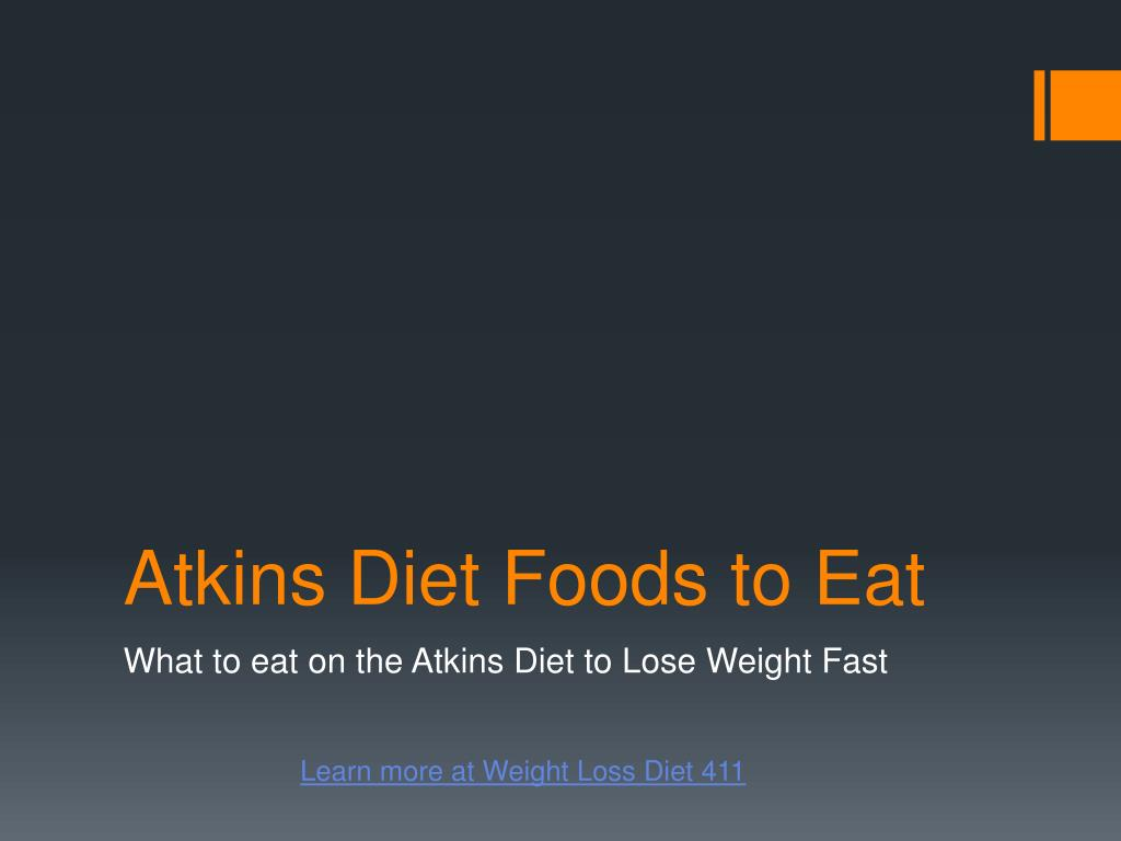 Ppt Atkins Diet Foods To Eat Powerpoint Presentation Free Download Id 139588