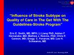 """""""Influence of Stroke Subtype on Quality of Care in The Get With The Guidelines-Stroke Program"""""""