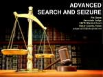 ADVANCED SEARCH AND SEIZURE