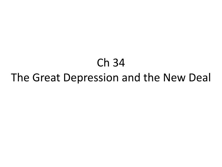 ch 34 the great depression and the new deal n.