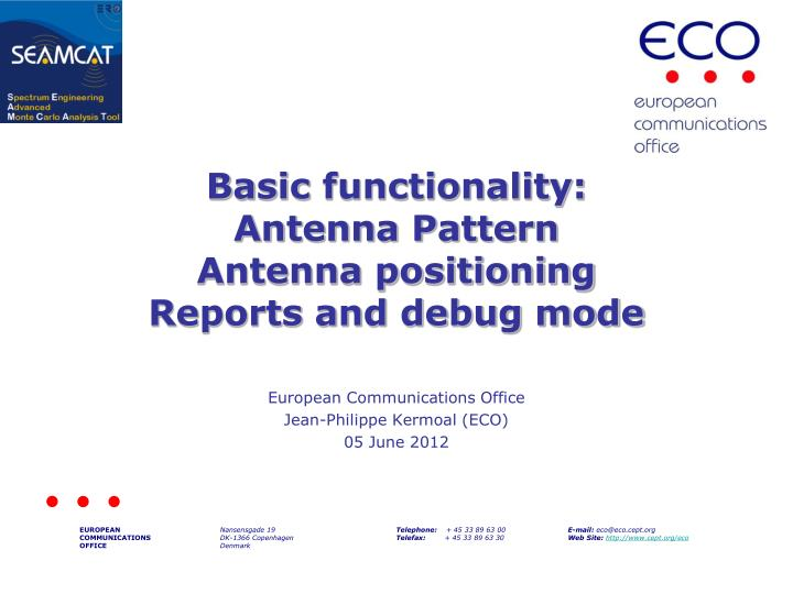basic functionality antenna pattern antenna positioning reports and debug mode n.