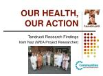 OUR HEALTH, OUR ACTION