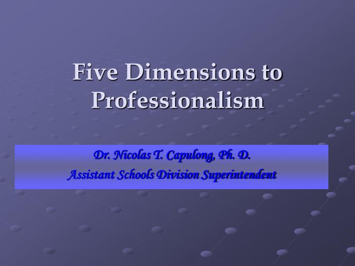 five dimensions to professionalism n.
