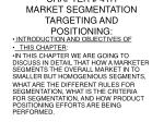 CHAPTER # 4TH MARKET SEGMENTATION TARGETING AND POSITIONING: