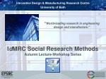 I d MRC Social Research Methods Autumn Lecture-Workshop Series