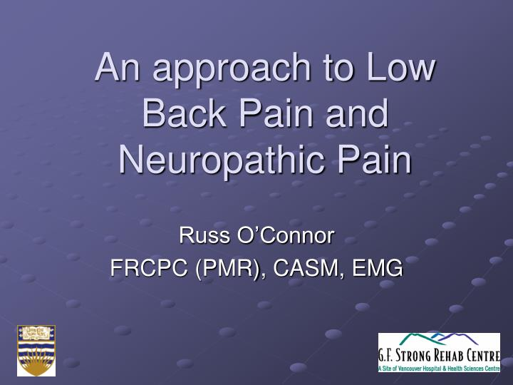 an approach to low back pain and neuropathic pain n.
