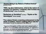 """"""" Human Being is by Nature a Political Animal"""" (Aristotle, Politics )"""