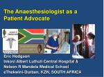 Eric Hodgson Inkosi Albert Luthuli Central Hospital & Nelson R Mandela Medical School eThekwini-Durban, KZN, SOUTH A