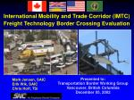 International Mobility and Trade Corridor (IMTC) Freight Technology Border Crossing Evaluation