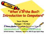 """ What's in the Box?: Introduction to Computers """