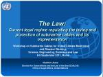 The Law: Current legal regime regulating the laying and protection of submarine cables and its implementation