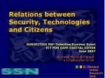 Relations between Security, Technologies and Citizens