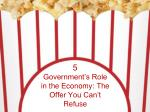 5 Government's Role in the Economy: The Offer You Can't Refuse