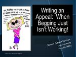 Writing an Appeal: When Begging Just Isn't Working!
