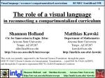 The role of a visual language  in reconnecting a compartmentalized curriculum