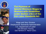 The Payment of Special Minimum Wages to Workers with Disabilities under Section 14(c) of the Fair Labor Standards Act