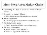 Much More About Markov Chains