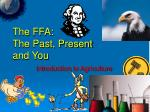 The FFA: The Past, Present and You