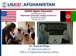 USAID Higher Education Presentation to the  Afghanistan University Linkages Conference Ball State University January 25,