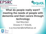 What do people really want? meeting the needs of people with dementia and their carers through technology
