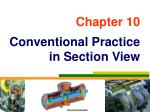 Chapter 10 Conventional Practice  in Section View