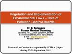 Regulation and Implementation of Environmental Laws – Role of Pollution Control Boards