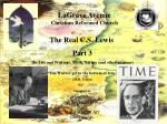 "The Real C.S. Lewis Part 3 His Life and Writings: Myth, Narnia (and other writings) ""You'll never get to the bottom of"