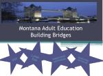 Montana Adult Education Building Bridges