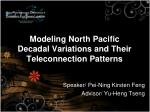 Modeling North Pacific Decadal Variations and Their Teleconnection Patterns