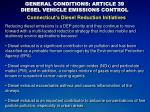 GENERAL CONDITIONS: ARTICLE 39 DIESEL VEHICLE EMISSIONS CONTROL