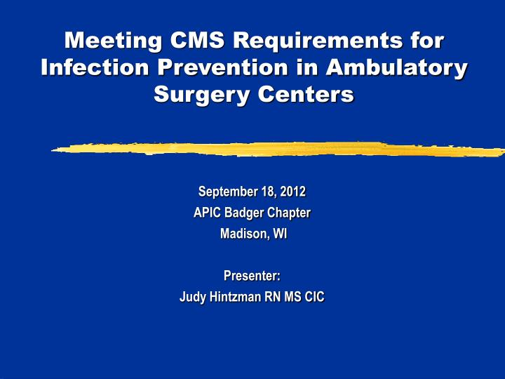 meeting cms requirements for infection prevention in ambulatory surgery centers n.