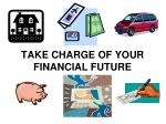 TAKE CHARGE OF YOUR FINANCIAL FUTURE