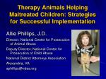 Therapy Animals Helping Maltreated Children:Strategies for Successful Implementation