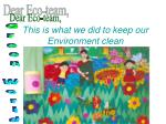 This is what we did to keep our Environment clean