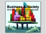 Business & Society Ethics, Sustainability, and Stakeholder Management Eighth Edition