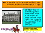 Aim : What were the characteristics of European feudalism during the Middle Ages in Europe?