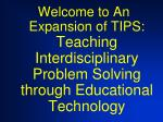 Welcome to An Expansion of TIPS:  Teaching Interdisciplinary Problem Solving through Educational Technology