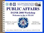 PUBLIC AFFAIRS D11NR 2008 Workshop Welcome to the A-TEAM
