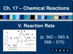 V. Reaction Rate (p. 562 – 565 & 					568 – 570)