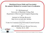 Distributed Sensor Fields and Uncertainty: Bio-mimetic Methods for Acoustic Source Localization