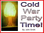Cold  War Party Time!