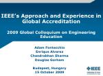 IEEE's Approach and Experience in Global Accreditation  2009 Global Colloquium on Engineering Education