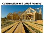 Construction and Wood Framing