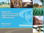 Impacts and Projections from State Support for Recycling & Manufacturing
