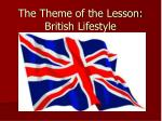The Theme of the Lesson: British Lifestyle