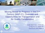 Moving Ahead for Progress in the 21 st  Century (MAP-21): Overview and Opportunities for Transportation and  Air Quality