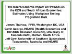 The Macroeconomic Impact of HIV/AIDS on the KZN and South African Economies: Estimates Using Workplace Testing Programme