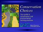 Conservation Choices