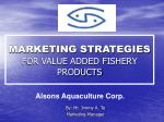 MARKETING STRATEGIES FOR VALUE ADDED FISHERY PRODUCTS