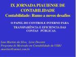 IX JORNADA PIAUIENSE DE CONTABILIDADE Contabilidade: Rumo a novos desafios